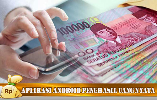 Aplikasi Android Penghasil Uang Nyata