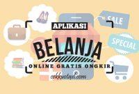 Aplikasi Belanja Online Gratis Ongkir
