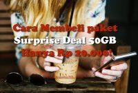 Cara Membeli paket Surprise Deal 50GB Hanya Rp 20.000