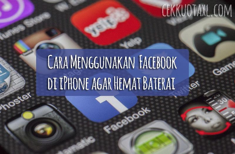 Cara Menggunakan Facebook di iPhone agar Hemat Baterai