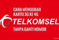 Cara Mengubah Kartu 3G ke 4G Telkomsel Tanpa Ganti Nomor