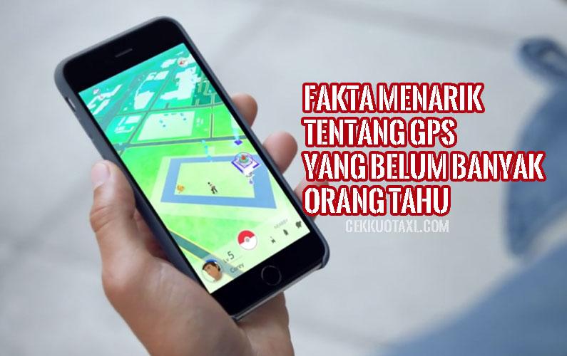 Fakta Menarik Tentang GPS yang Belum Banyak Orang Tahu
