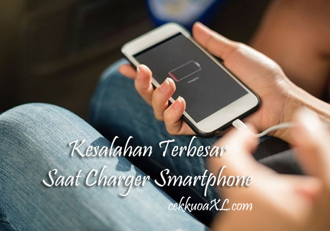 Kesalahan Terbesar Saat Charger Smartphone