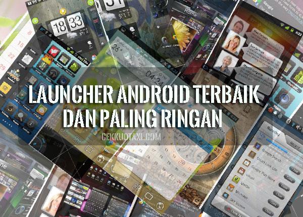 Launcher Android Terbaik Dan Paling Ringan