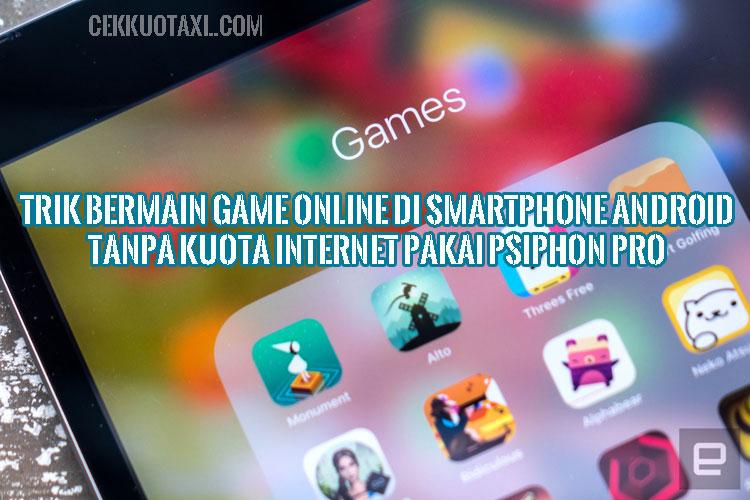 Trik Bermain Game Online di Smartphone Android Tanpa Kuota Internet