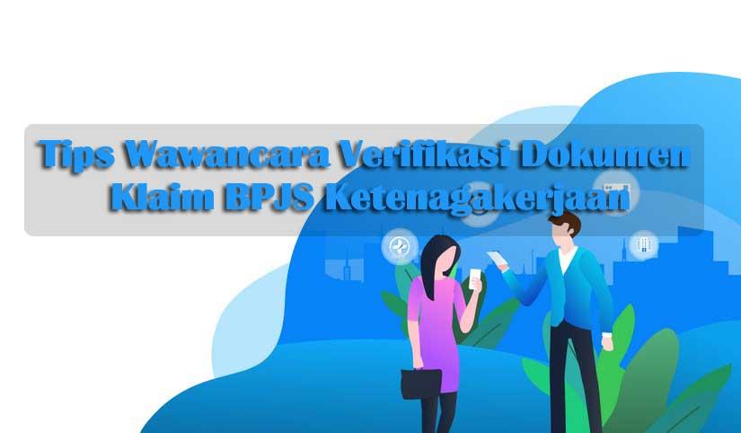 Tips-wawancara-verifikasi-dokumen-klaim-JTH-BPJS-Ketenagakerjaan