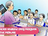 Aplikasi Android Yang Berguna Untuk Pelajar