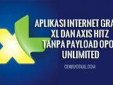 Aplikasi Internet Gratis XL dan Axis Hitz Tanpa Payload Opok Unlimited