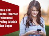 Cara Cek Kuota Internet Telkomsel Paling Mudah dan Cepat