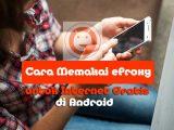 Cara Memakai eProxy untuk Internet Gratis di Android