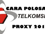 Cara Mencari Proxy Polosan Telkomsel 2018 Dengan Mudah