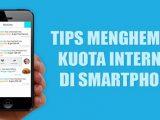 Cara Mudah Menghemat Kuota Internet di Android