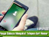 Ketahui Berbagai Bahaya Mengangkat Telepon dari Nomor Tak Dikenal