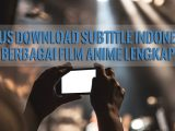 Situs Download Subtitle Indonesia Berbagai Film Anime Lengkap