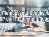 Tips Mempecepat Koneksi WiFi di HP dan PC dengan Mudah