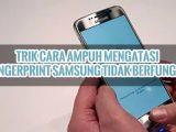 Trik Cara Ampuh Mengatasi Fingerprint Samsung Tidak Berfungsi